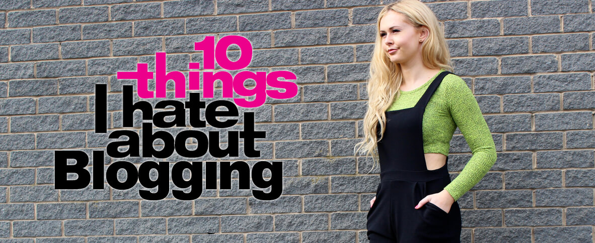 10 Things I Hate About Blogging